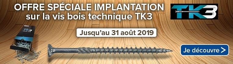 OFFRE SPECIALE IMPLANTATION sur la vis bois technique TK3